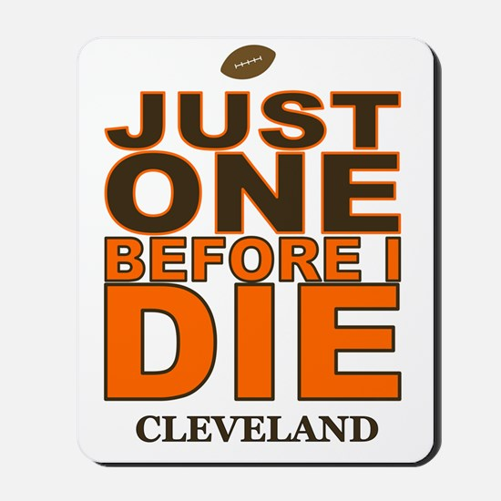 Just One Before I Die Cleveland Mousepad