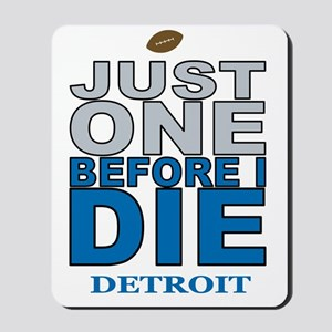 Just One Before I Die Mousepad