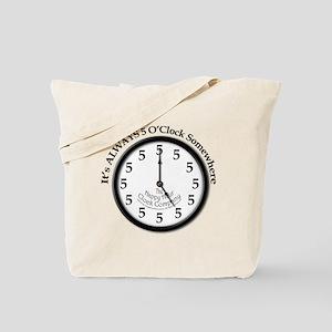 Always5oClock Tote Bag