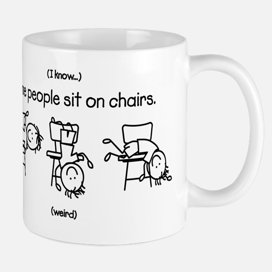Some People Sit On Chairs Mug