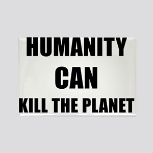 HUMANITY CAN KILL THE PLANET - bl Rectangle Magnet