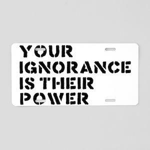 ignorance Aluminum License Plate