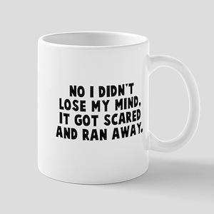 Didn't lose my mind Mug