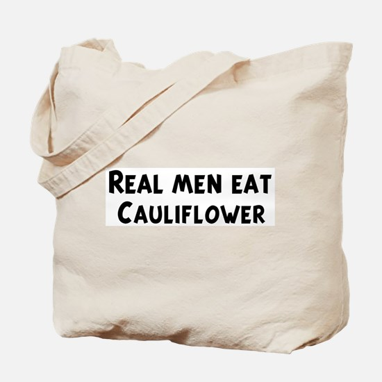 Men eat Cauliflower Tote Bag