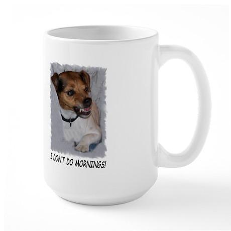 I DON'T DO MORNINGS! Large Mug