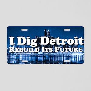 I Dig Detroit Rebuild Its F Aluminum License Plate