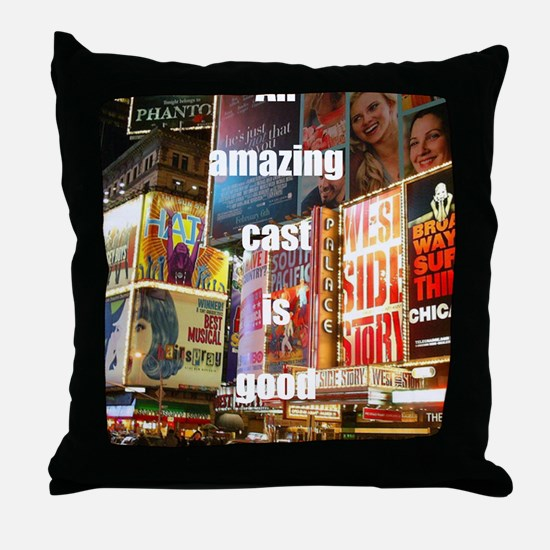 An amazing cast is good company Throw Pillow