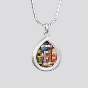 An amazing cast is good  Silver Teardrop Necklace