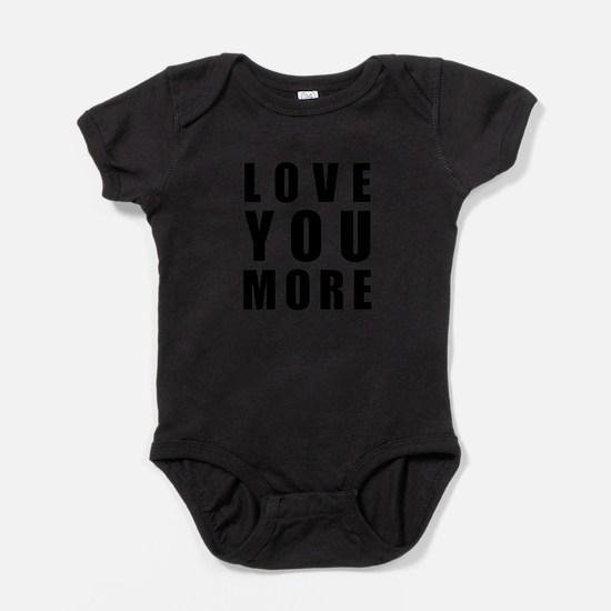 Love You More Infant Bodysuit Body Suit