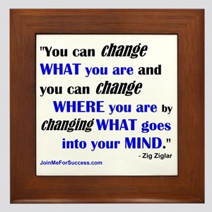 You Can Change What You Are... quote Framed Tile