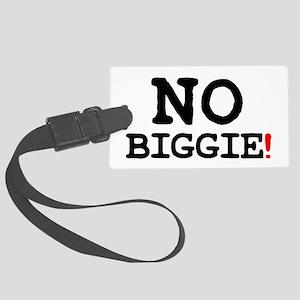 NO BIGGIE! Large Luggage Tag