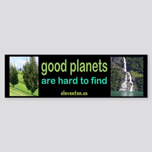 good planet Bumper Sticker