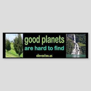 good planet Bumper Sticker