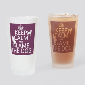Keep Calm and Blame The Dog Drinking Glass