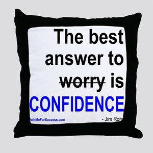 The best answer to worry is confidenc Throw Pillow