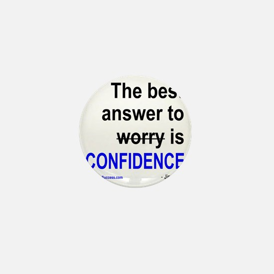 The best answer to worry is confidence Mini Button
