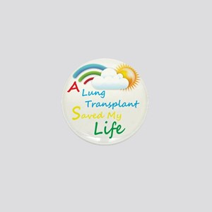 A Lung Transplant Saved my Life Rainbo Mini Button
