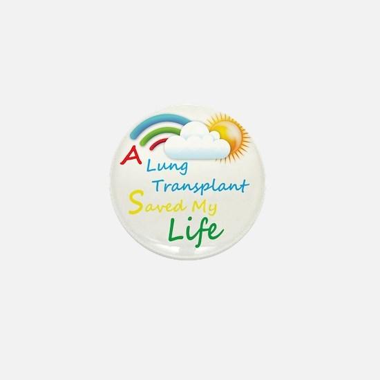 A Lung Transplant Saved my Life Rainbo Mini Button