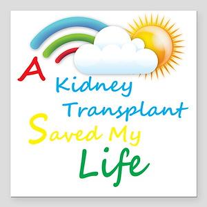 "A Kidney Transplant Save Square Car Magnet 3"" x 3"""