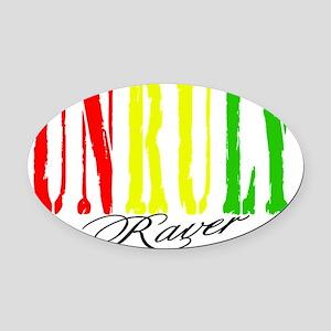 UNRULY RAVER Oval Car Magnet