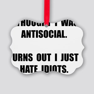 Antisocial Idiots Picture Ornament