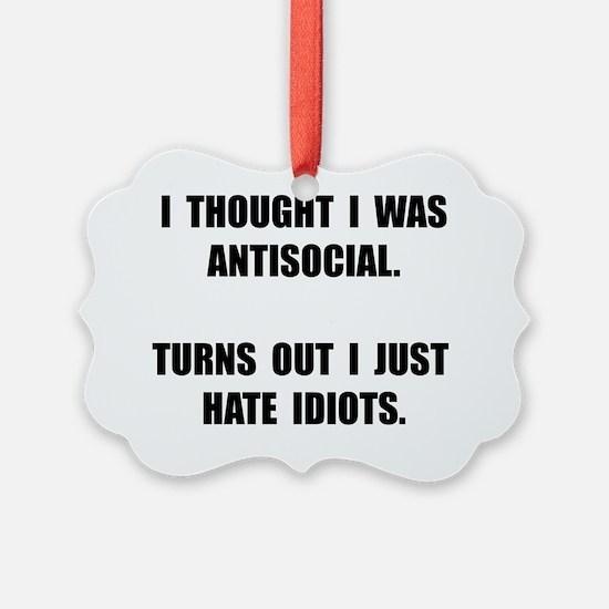 Antisocial Idiots Ornament