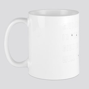 give us what belongs to us in peace, an Mug