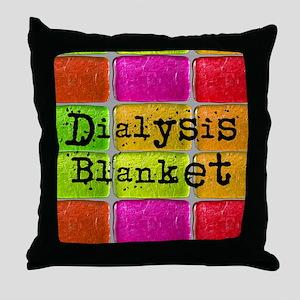 Dialysis pt blanket 2 Throw Pillow
