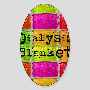 Dialysis pt blanket 2 Sticker (Oval)