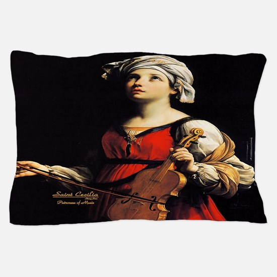 Saint Cecilia Patroness of Music Pillow Case