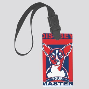 Disobey Your Master Chihuahua Large Luggage Tag