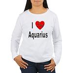 I Love Aquarius Women's Long Sleeve T-Shirt