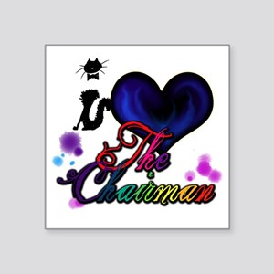 "I love The Chairman Square Sticker 3"" x 3"""