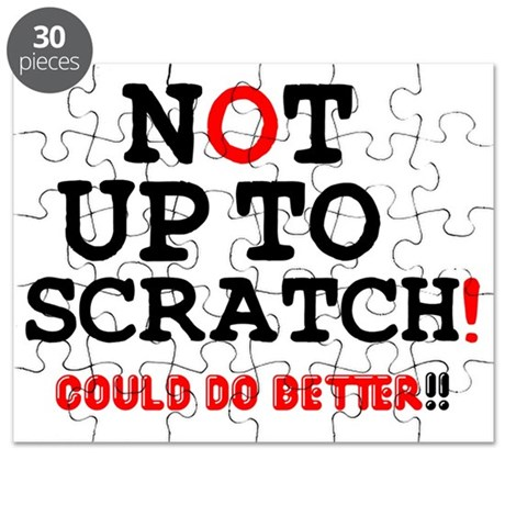 NOT UP TO SCRATCH - COULD DO BETTER! Puzzle