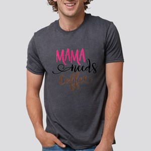 MAMA NEEDS COFFEE Mens Tri-blend T-Shirt