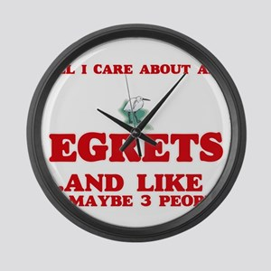 All I care about are Egrets Large Wall Clock