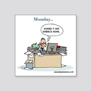 "Monday.. Wishing it was Sha Square Sticker 3"" x 3"""