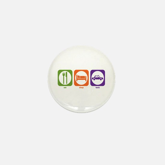 Eat Sleep Taxis Mini Button