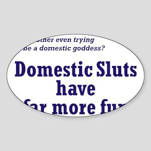 Domestic Sluts Sticker (Oval)