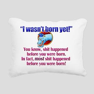 I Wasnt Born Yet Rectangular Canvas Pillow