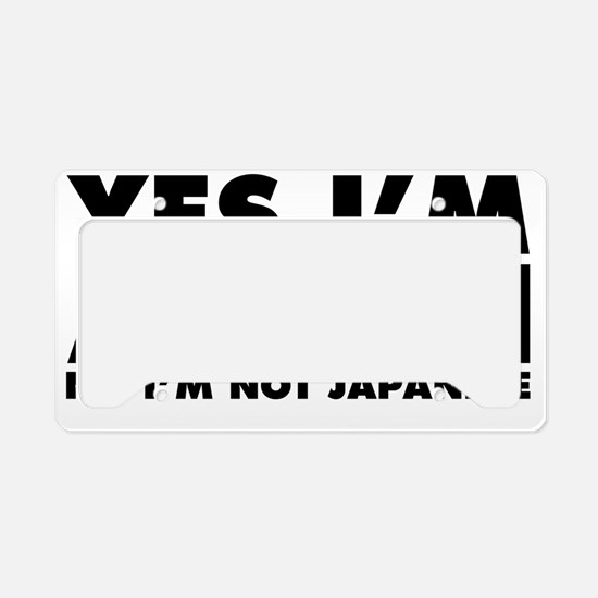 Yes I'm Asian No I'm Not Japa License Plate Holder