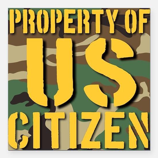 "Property of US Citizen Square Car Magnet 3"" x 3"""