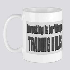 Investing is for wimps...Trading Rules! Mug