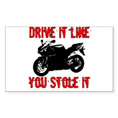 Drive it like you Stole it Rectangle Decal