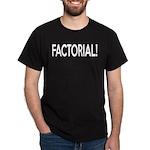 Factorial! Geeky Math Humor Dark T-Shirt