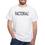 Factorial! Geeky Math Humor White T-Shirt