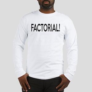 Factorial! Geeky Math Humor Long Sleeve T-Shirt