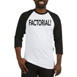 Factorial! Geeky Math Humor Baseball Jersey