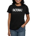 Factorial! Geeky Math Humor Women's Dark T-Shirt