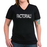Factorial! Geeky Math Humor Women's V-Neck Dark T-